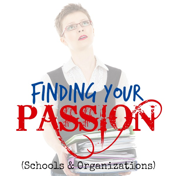 Finding Your Passion (Schools/organizations)